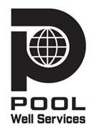 P POOL WELL SERVICES