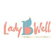 LADY B WELL THE BREAST HEALTH PEOPLE