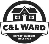 C&L WARD IMPROVING HOMES SINCE 1972