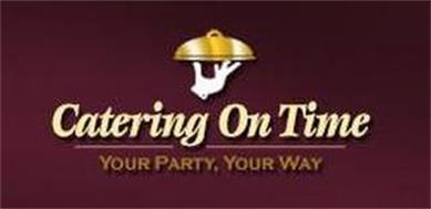 CATERING ON TIME YOUR PARTY, YOUR WAY
