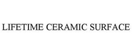 LIFETIME CERAMIC SURFACE