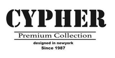 CYPHER PREMIUM COLLECTION DESIGNED IN NEWYORK SINCE 1987