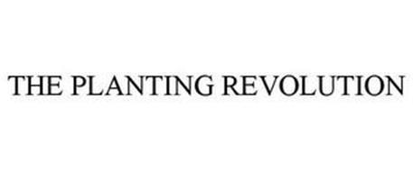THE PLANTING REVOLUTION
