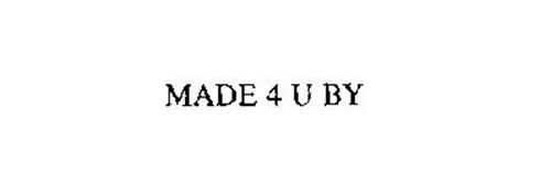 MADE 4 U BY