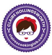 CLAIRE HOLLINGSWORTH CLAIRESCOOKINGLAB.COM