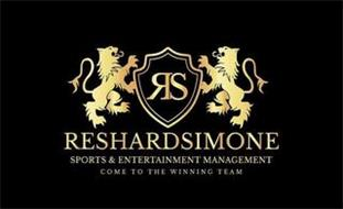 RS RESHARD SIMONE SPORTS & ENTERTAINMENT MANAGEMENT COME TO THE WINNING TEAM