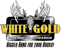 WHITE GOLD 100% PURE MINERAL AND GRAIN ~ NO FILLERS OR DISTILLERS BIGGER BANG FOR YOUR BUCKS!