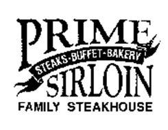 PRIME SIRLOIN STEAKS BUFFET BAKERY FAMILY STEAKHOUSE