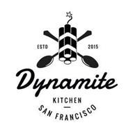 ESTD 2015 DYNAMITE KITCHEN SAN FRANCISCO