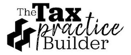 THE TAX PRACTICE BUILDER