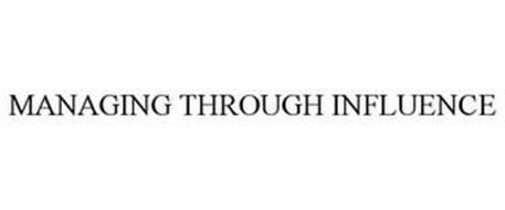 MANAGING THROUGH INFLUENCE