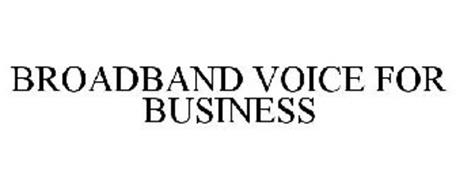 BROADBAND VOICE FOR BUSINESS