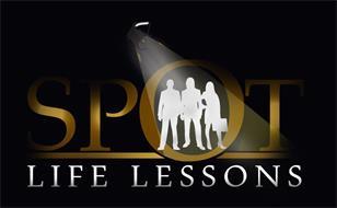 SPOT LIFE LESSONS