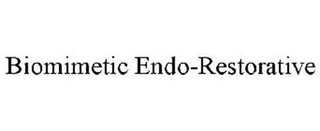 BIOMIMETIC ENDO-RESTORATIVE
