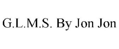 G.L.M.S. BY JON JON