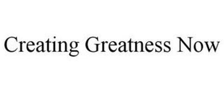 CREATING GREATNESS NOW