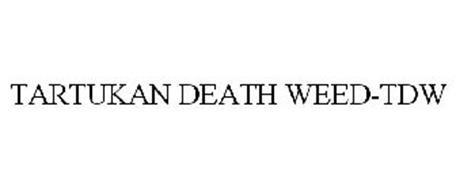 TARTUKAN DEATH WEED-TDW