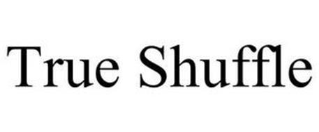 TRUE SHUFFLE