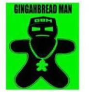 GINGAHBREAD MAN GBM