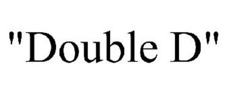 """""""DOUBLE D"""""""