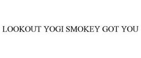 LOOKOUT YOGI SMOKEY GOT YOU