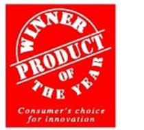 WINNER PRODUCT OF THE YEAR CONSUMER'S CHOICE FOR INNOVATION