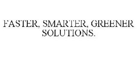 FASTER, SMARTER, GREENER SOLUTIONS.