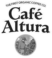 CAFÉ ALTURA THE FIRST ORGANIC COFFEE CO.
