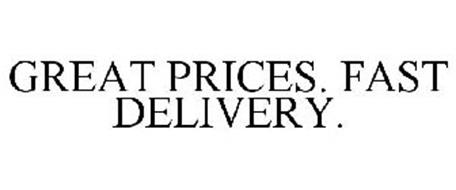 GREAT PRICES. FAST DELIVERY.