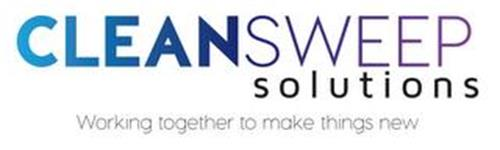 CLEANSWEEP SOLUTIONS WORKING TOGETHER TO MAKE THINGS NEW