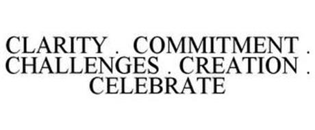 CLARITY . COMMITMENT . CHALLENGES . CREATION . CELEBRATE