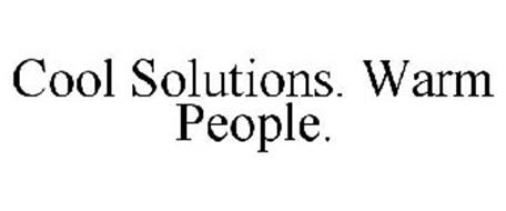 COOL SOLUTIONS. WARM PEOPLE.