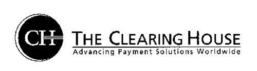 CH THE CLEARING HOUSE ADVANCING PAYMENT SOLUTIONS WORLDWIDE