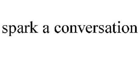 SPARK A CONVERSATION