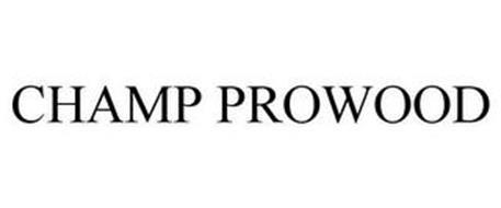 CHAMP PROWOOD