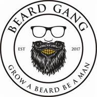 BEARD GANG GROW A BEARD BE A MAN EST 2017