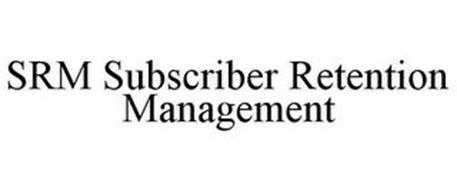 SRM SUBSCRIBER RETENTION MANAGEMENT