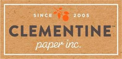 SINCE 2005 CLEMENTINE PAPER INC.