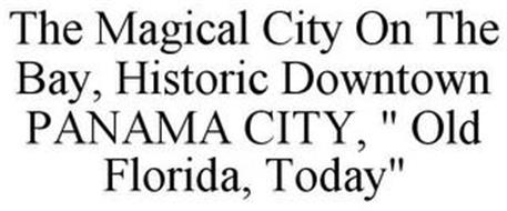"THE MAGICAL CITY ON THE BAY, HISTORIC DOWNTOWN PANAMA CITY, "" OLD FLORIDA, TODAY"""