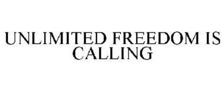 UNLIMITED FREEDOM IS CALLING