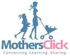 MOTHERSCLICK CONNECTING. LEARNING. SHARING.