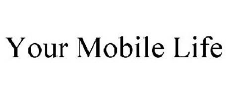 YOUR MOBILE LIFE