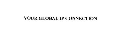 YOUR GLOBAL IP CONNECTION