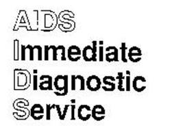 AIDS IMMEDIATE DIAGNOSTIC SERVICE