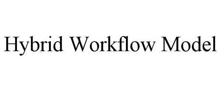 HYBRID WORKFLOW MODEL