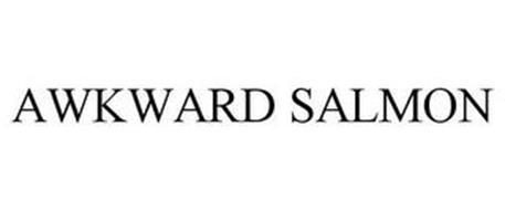 AWKWARD SALMON