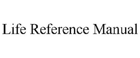 LIFE REFERENCE MANUAL