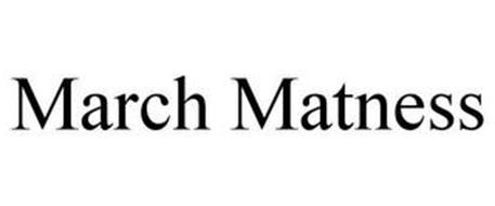 MARCH MATNESS