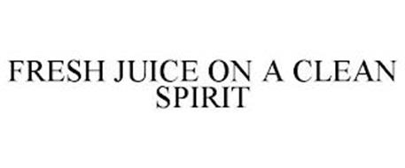 FRESH JUICE ON A CLEAN SPIRIT