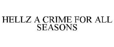 HELLZ A CRIME FOR ALL SEASONS